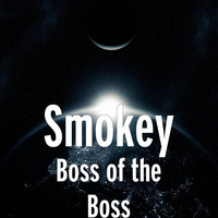 Smokey - Boss of the Boss