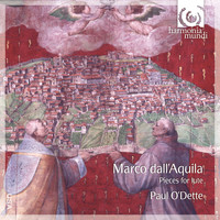 Paul O'Dette - Marco Dall'Aquila: Pieces for Lute