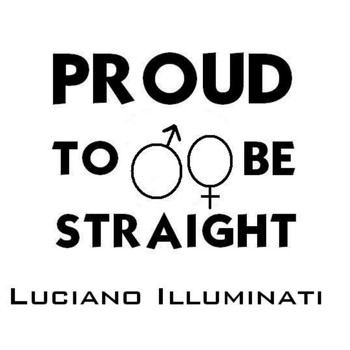 Luciano Illuminati - Proud to Be Straight