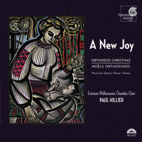 Estonian Philharmonic Chamber Choir - A New Joy: Orthodox Christmas