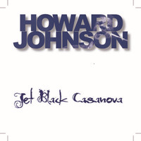 Howard Johnson - Jet Black Casanova