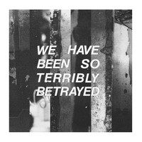 Partisan - We Have Been so Terribly Betrayed