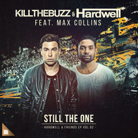 Kill The Buzz and Hardwell featuring Max Collins - Still The One