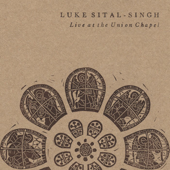 Luke Sital-Singh - Live at the Union Chapel