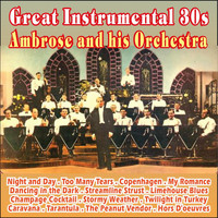 Ambrose & His Orchestra - Great Instrumental 30s (Explicit)