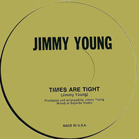 Jimmy Young - Times Are Tight