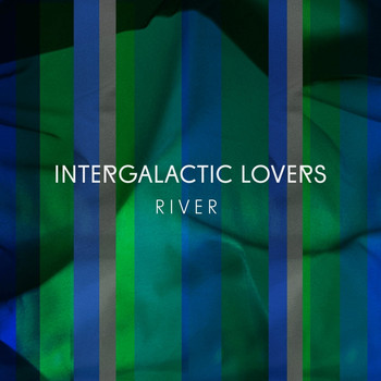 Intergalactic Lovers - River