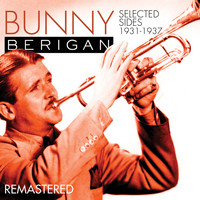 Bunny Berigan - Trumpet Jazz King 1931 to 1937