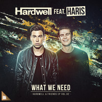 Hardwell featuring Haris - What We Need