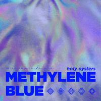 Holy Oysters - Methylene Blue