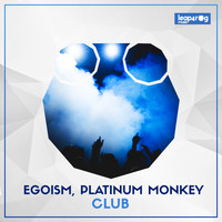 Egoism, Platinum Monkey - Club