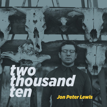 Jon Peter Lewis - Two Thousand Ten