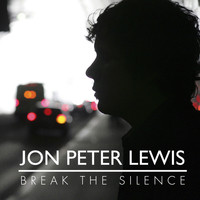 Jon Peter Lewis - Break the Silence
