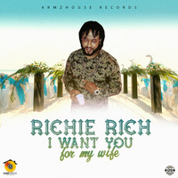 Richie Rich - I Want You For My Wife