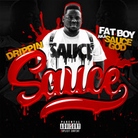 Fat Boy - Drippin Sauce