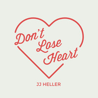 JJ Heller - Don't Lose Heart