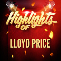 Lloyd Price - Highlights of Lloyd Price