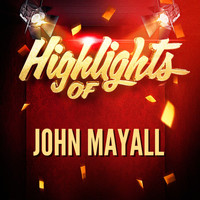 John Mayall - Highlights of John Mayall