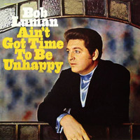 Bob Luman - Ain't Got Time to Be Unhappy