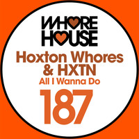 Hoxton Whores - All I Wanna Do