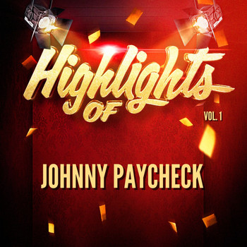 Johnny Paycheck - Highlights of Johnny Paycheck, Vol. 1