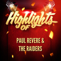 Paul Revere & The Raiders - Highlights of Paul Revere & The Raiders