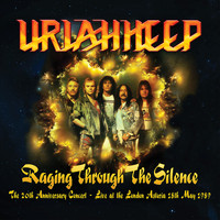 Uriah Heep - Raging Through the Silence (The 20th Anniversary Concert: Live at the London Astoria 18th May 1989)