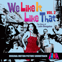Various Artists - We Like It Like That: The Story of Latin Boogaloo (Original Soundtrack, Vol. 2)