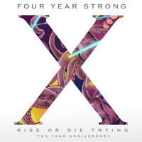 Four Year Strong - Rise or Die Trying (10 Year Anniversary Edition)