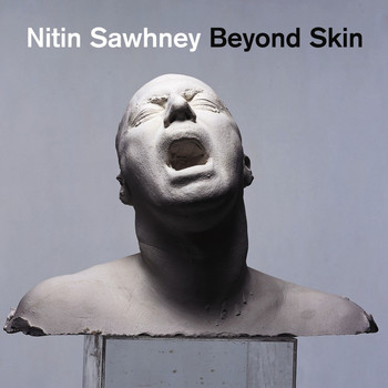 NITIN SAWHNEY - Beyond Skin