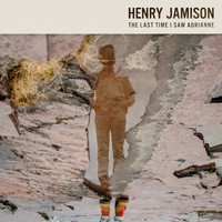 Henry Jamison - The Last Time I Saw Adrianne