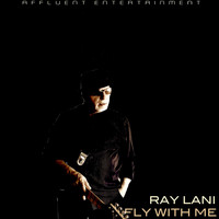 Ray Lani - Fly with Me - Affluent Mix