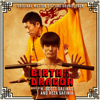H. Scott Salinas & Reza Safinia - Birth of the Dragon (Original Motion Picture Soundtrack)
