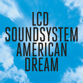 LCD Soundsystem - american dream (Explicit)