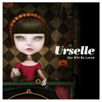 Urselle - She Will Be Loved