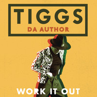 Tiggs Da Author - Work It Out