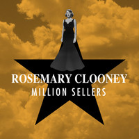 Rosemary Clooney - Million Sellers