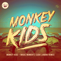 Monkey Kids - Magic Moments (Seba Landro Remix)