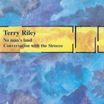Terry Riley - No Man's Land