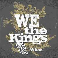 We The Kings - Whoa