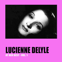 Lucienne Delyle - Lucienne Delyle at Her Best Vol. 1