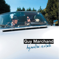 Guy Marchand - Aujourd'hui on s'taille