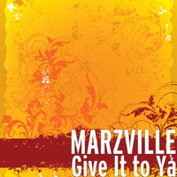 Marzville - Give It to Ya
