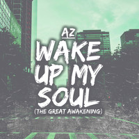 AZ - Wake up My Soul
