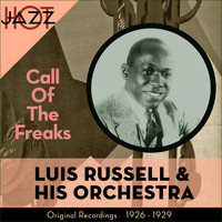 Luis Russell - Call Of The Freaks (Original Recordings 1925 - 1929)