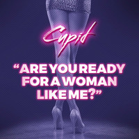 Cupid - Are You Ready for a Woman Like Me