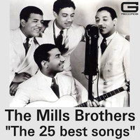 The Mills Brothers - The 25 Best Songs