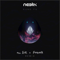 Neelix - Kung Fu (Mr Bill & Frequent Remix)