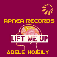Adele Hojeily - Lift Me Up