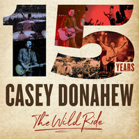 Casey Donahew - 15 Years, the Wild Ride